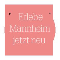 MAWAYOFLIFE - Erlebe Mannheim jetzt neu